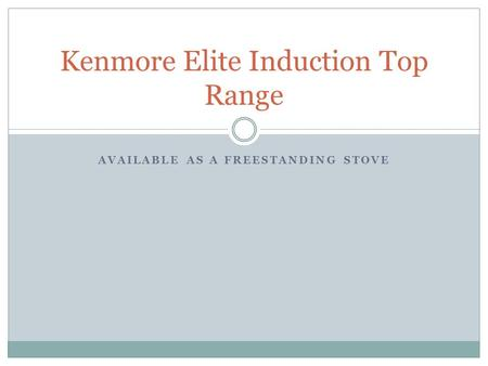 AVAILABLE AS A FREESTANDING STOVE Kenmore Elite Induction Top Range.
