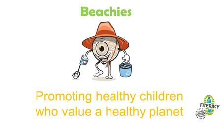 Promoting healthy children who value a healthy planet.