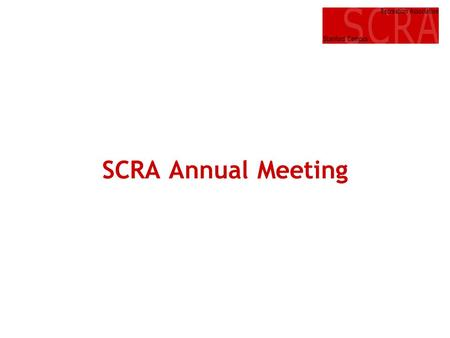 SCRA Annual Meeting. Agenda Introduction of Board of Directors Election of new Board members Committees Tennis Aquatics Membership Financials.