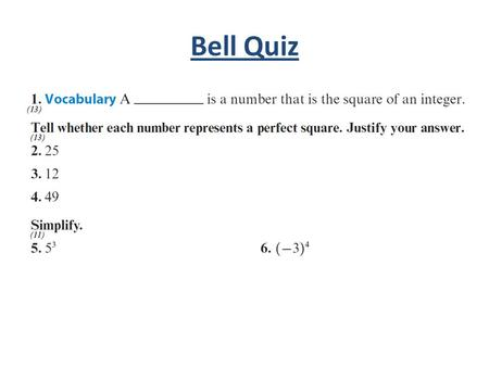 Bell Quiz. Objectives Simplify basic square root expressions.