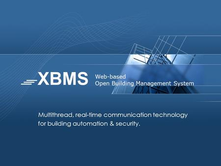 Multithread, real-time communication technology for building automation & security. Web-based Open Building Management System.