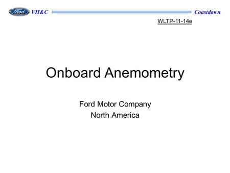 CoastdownVH&C Onboard Anemometry Ford Motor Company North America WLTP-11-14e.