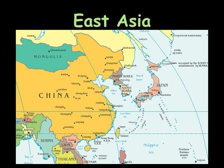 East Asia. Big Picture: China G – Problems with nomads (north) – Large, filled with resources – Influences neighbors R – Confucianism – Buddhism comes.