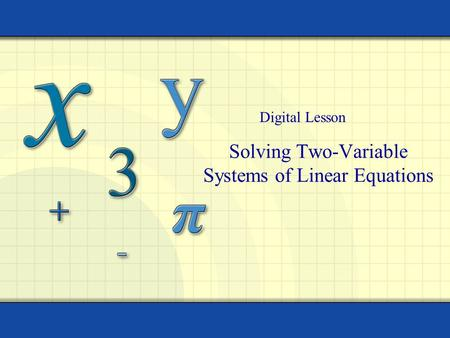 Solving Two-Variable Systems of Linear Equations