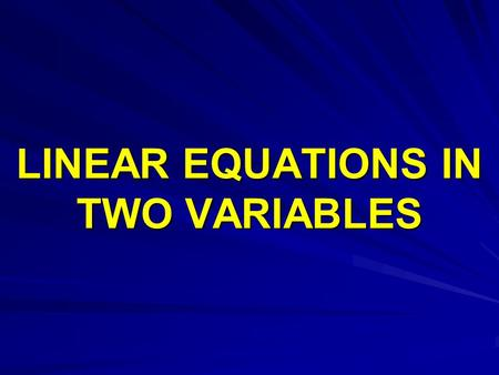 LINEAR EQUATIONS IN TWO VARIABLES. System of equations or simultaneous equations – System of equations or simultaneous equations – A pair of linear.