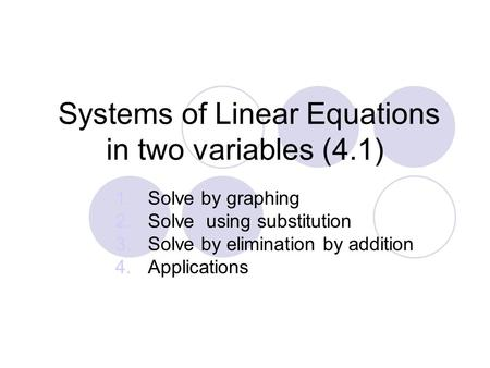 Systems of Linear Equations in two variables (4.1)