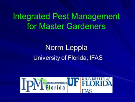 Integrated Pest Management for Master <strong>Gardeners</strong>