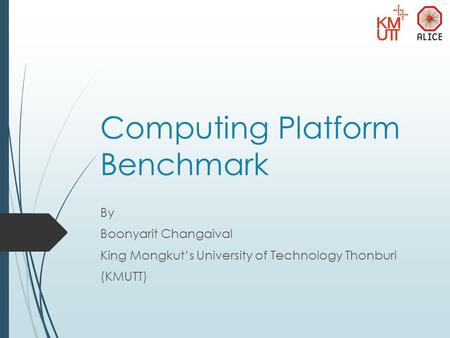 Computing Platform Benchmark By Boonyarit Changaival King Mongkut's University of Technology Thonburi (KMUTT)
