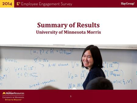 Human Resources Office of Summary of Results 1 University of Minnesota Morris.