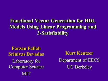 Farzan Fallah Srinivas Devadas Laboratory for Computer Science MIT Farzan Fallah Srinivas Devadas Laboratory for Computer Science MIT Functional Vector.