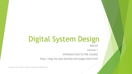 Digital System Design EEE344 Lecture 1 INTRODUCTION TO THE COURSE
