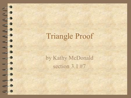 Triangle Proof by Kathy McDonald section 3.1 #7. Prove: When dividing each side of an equilateral triangle.