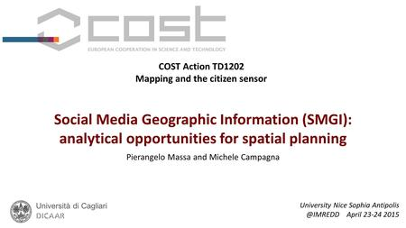 Pierangelo MASSA & Michele CAMPAGNA University of Cagliari, DICAAR COST ACTION TD1202 ESR EVENT 23 – 24 April 2015 IMREDD - Nice, FRANCE Mapping and the.