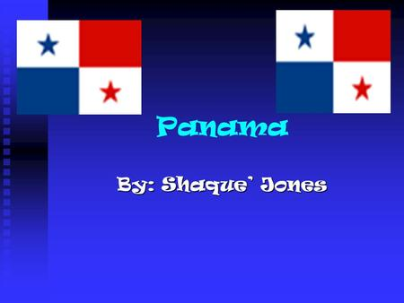Panama By: Shaque' Jones. People in Panama 0-14 years: 0-14 years: 34% (female 439,491; male 458,817) 34% (female 439,491; male 458,817) 15-64 years: