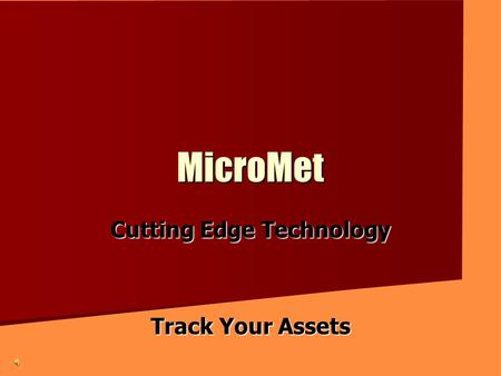 MicroMet Cutting Edge Technology Track Your Assets.