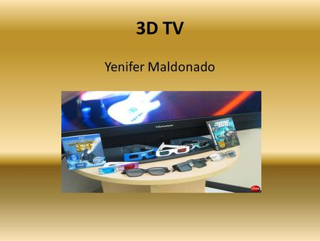 3D TV Yenifer Maldonado. Features: 3D TV It is estimated that it will cost $2,500 A pair of battery-operated 3D glasses – $150 to $175 Two pair of 3D.
