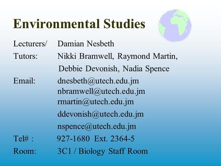 Environmental Studies Lecturers/Damian Nesbeth Tutors: Nikki Bramwell, Raymond Martin, Debbie Devonish, Nadia Spence