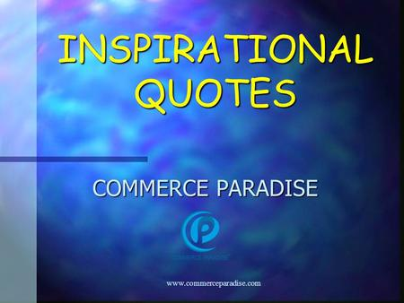 INSPIRATIONAL QUOTES COMMERCE PARADISE www.commerceparadise.com.