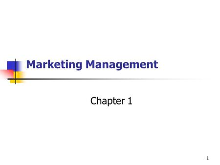 Marketing Management Chapter 1.