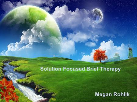 Free Powerpoint Templates Page 1 Free Powerpoint Templates Solution Focused Brief Therapy Megan Rohlik Solution Focused Brief Therapy Megan Rohlik.