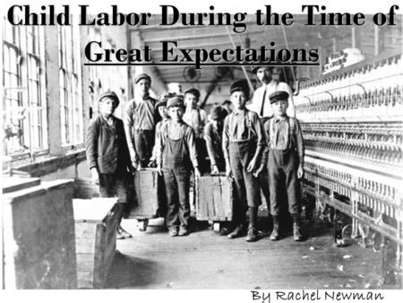 Child Labor During the Time of Great Expectations