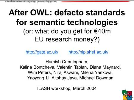 After OWL: defacto standards for semantic technologies (or: what do you get for €40m EU research money?)