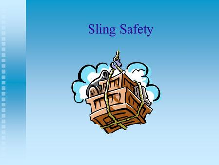 Sling Safety. Objectives Be familiar with OSHA's regulations regarding slings. Be familiar with OSHA's regulations regarding slings. Understand safe sling.