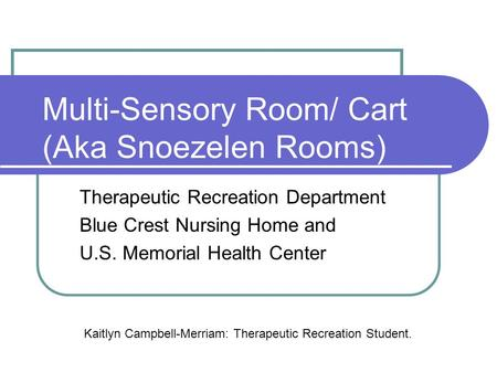 Multi-Sensory Room/ Cart (Aka Snoezelen Rooms)