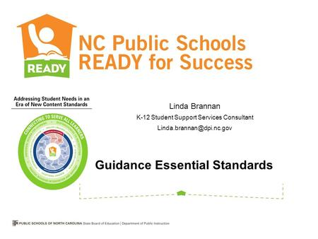 Guidance Essential Standards Linda Brannan K-12 Student Support Services Consultant