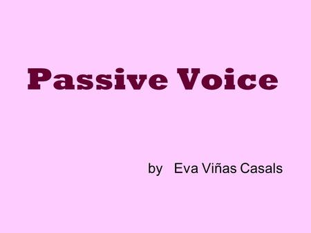 Passive Voice by Eva Viñas Casals.