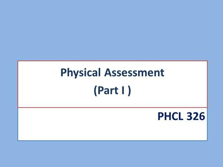 PHCL 326 Physical Assessment (Part I ). Vital Signs.