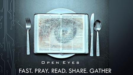 FAST. PRAY. READ. SHARE. GATHER. JESUS' LOVE LETTERS TO THE CHURCH REVELATION CHAPTERS 2 & 3.