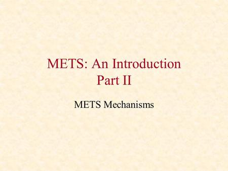 METS: An Introduction Part II