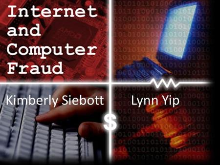 Kimberly Siebott Lynn Yip. Definition  A crime in which the perpetrator develops a scheme using one or more elements of the Internet to deprive a person.