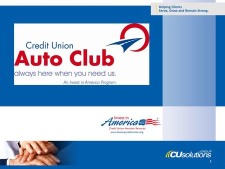 1. What is Credit Union Auto Club? The newest Invest in America program Created exclusively for credit union members Provides unparalleled service and.