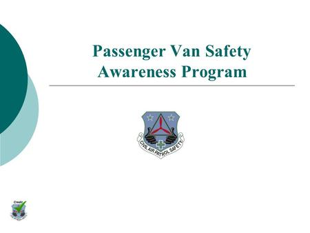 Passenger Van Safety Awareness Program Course Objective The objective of this presentation is to increase the safety awareness of passenger van drivers,