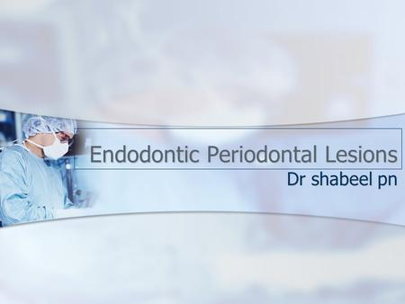 Endodontic Periodontal Lesions Dr shabeel pn. Anatomic Considerations There is an intimate relationship between the periodontium and pulpal tissues There.
