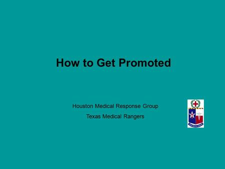 How to Get Promoted Houston Medical Response Group Texas Medical Rangers.