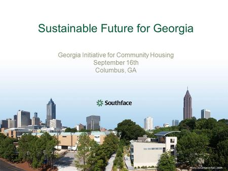 Photo: Jonathan Hillyer, 2009 Sustainable Future for Georgia Georgia Initiative for Community Housing September 16th Columbus, GA.