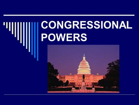CONGRESSIONAL POWERS.