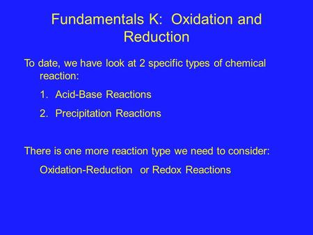 Fundamentals K: Oxidation and Reduction