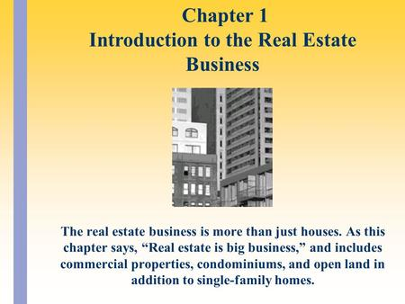 Chapter 1 Introduction to the Real Estate Business