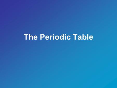 The Periodic Table. Describe the Periodic Table The periodic table is a chemistry reference It arranges all the known elements in an informative grid.