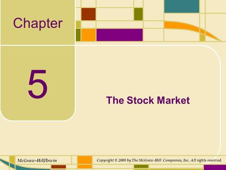 Chapter McGraw-Hill/Irwin Copyright © 2009 by The McGraw-Hill Companies, Inc. All rights reserved. 5 The <strong>Stock</strong> Market.