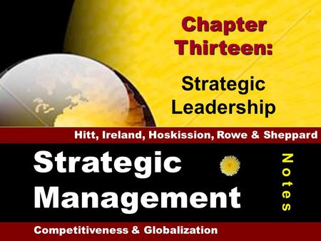 Strategic Management Chapter Thirteen: Strategic <strong>Leadership</strong>