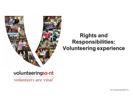 Rights and Responsibilities: Volunteering experience © Volunteering SA&NT Inc.