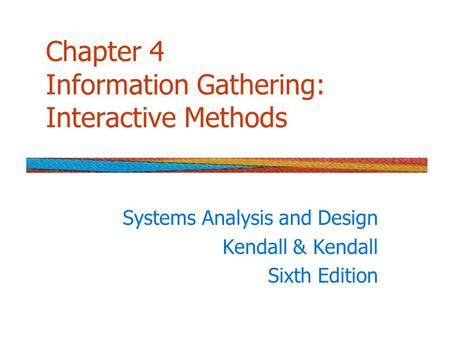 Chapter 4 Information Gathering: Interactive Methods