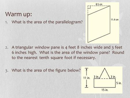 Warm up: What is the area of the parallelogram?