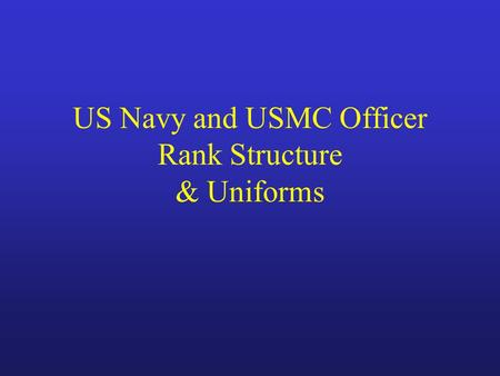 US Navy and USMC Officer Rank Structure & Uniforms.
