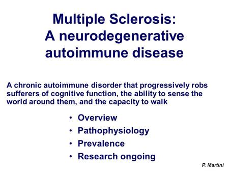 overview of multiple sclerosis essay Free essay: executive summary of microsoft corporation acc/280 executive summary the purpose of this executive summary is to analyze the most recent.